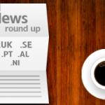 News round up .UK .SE .PT .AL .NI