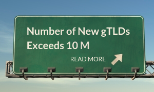 Number of New gTLDs Exceeds 10 M